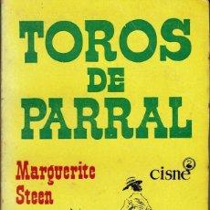 Libros antiguos: TOROS DE PARRAL, POR MARGUERITE STEEN. AÑO 1956. (10.5). Lote 128777663