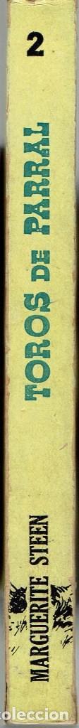Libros antiguos: TOROS DE PARRAL, POR MARGUERITE STEEN. AÑO 1956. (10.5) - Foto 3 - 128777663
