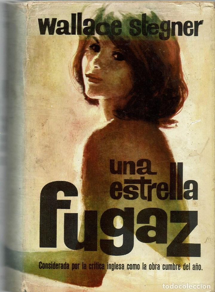 UNA ESTRELLA FUGAZ, POR WALLACE STEGNER. AÑO 1962. (10.5) (Libros Antiguos, Raros y Curiosos - Historia - Otros)