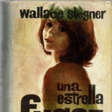 Libros antiguos: UNA ESTRELLA FUGAZ, POR WALLACE STEGNER. AÑO 1962. (10.5). Lote 128777959