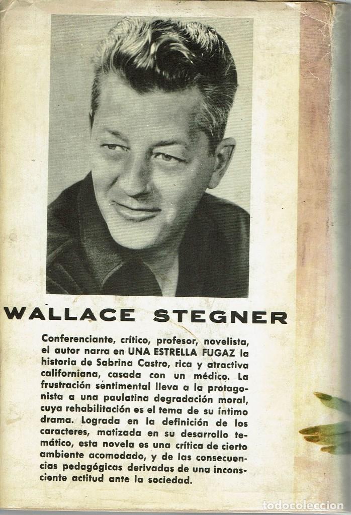 Libros antiguos: UNA ESTRELLA FUGAZ, POR WALLACE STEGNER. AÑO 1962. (10.5) - Foto 2 - 128777959