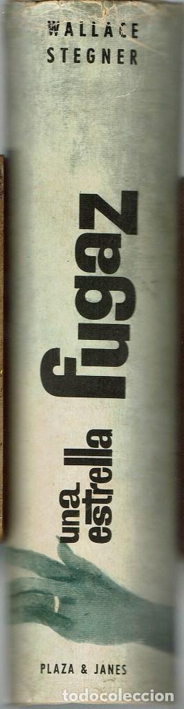 Libros antiguos: UNA ESTRELLA FUGAZ, POR WALLACE STEGNER. AÑO 1962. (10.5) - Foto 3 - 128777959