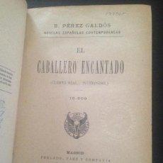 Libros antiguos: EL CABALLERO ENCANTADO-BENITO PEREZ GALDOS. Lote 128810887