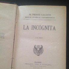Libros antiguos: LA INCOGNITA-BENITO PEREZ GALDOS. Lote 128811039