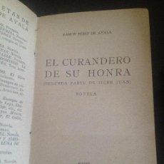 Libros antiguos: EL CURANDERO DE SU HONRA-RAMON PEREZ DE AYALA 1926. Lote 128815839