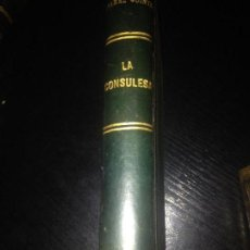 Libros antiguos: LA CONSULESA-SERAFIN Y JOAQUIN ALVAREZ QUINTERO,1914. Lote 128816359