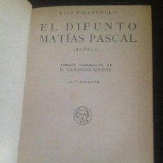 Libros antiguos: EL DIFUNTO MATIAS PASCAL-LUIS PIRANDELLO,1931. Lote 128816535
