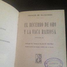 Libros antiguos: EL BECERRO DE ORO LA VACA RABIOSA-FRANCIS DE MIOMANDRE. Lote 128817931