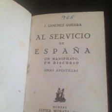 Libros antiguos: AL SERVICIO DE ESPAÑA-J.SANCHEZ GUERRA-1930. Lote 128818323