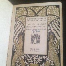 Libros antiguos: CANCION DE CUNA PRIMAVERA EN OTOÑO LIRIO ENTRE ESPINAS-G.MARTINEZ SIERRA,1920.A JACINTO BENAVENTE. Lote 128818755