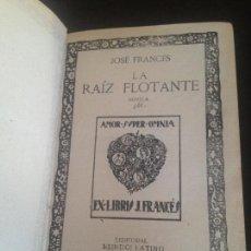 Libros antiguos: LA RAIZ FLOTANTE-JOSE FRANCES-1922. Lote 128819003