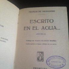 Libros antiguos: ESCRITO EN EL AGUA-FRANCIS DE MIOMANDRE. Lote 128819203