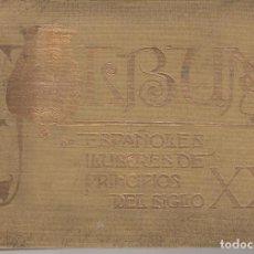 Libros antiguos: ALBUM DE ESPAÑOLES ILUSTRES DE PRINCIPIOS DEL SIGLO XX BLANCO Y NEGRO 1903 A 1904. Lote 128870519