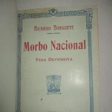 Libros antiguos: MORBO NACIONAL. VIDA DEFENSIVA. - BURGUETE, RICARDO. C. 1930.. Lote 123168696