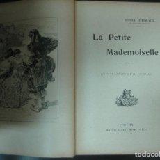 Libros antiguos: LA PETITE MADEMOISELLE. HENRY BORDEAUX. MAISON ALFRED MAME 1926.. Lote 128901227