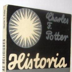 Libros antiguos: 1934 HISTORIA DE LAS RELIGIONES - CHARLES POTTER *. Lote 128901471