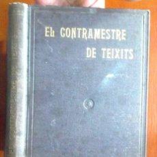 Libros antiguos: EL CONTRAMESTRE DE TEIXITS. JOAN VILASECA ASCUASCIATI 1924 SANTA COLOMA DE GRAMANET GRAMENET. Lote 128925083