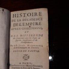 Libros antiguos: HISTOIRE DE LA DECADENCE DE L EMPIRE APRES CHARLEMAGNE . SECOND DE PARTIE- PARIS AÑO 1679. Lote 128951119