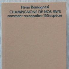 Libros antiguos: CHAMPIGNONS DE NOS PAYS. COMMENT RECONNAÎTRE 155 ESPÈCES. H. ROMAGNESIE. BORDAS . Lote 128962603