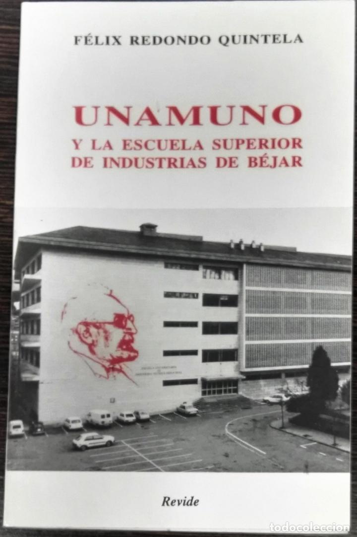 FÉLIX REDONDO QUINTELA, UNAMUNO Y LA ESCUELA SUPERIOR DE INDUSTRIAS DE BÉJAR, REVIDE, BÉJAR, 1996 (Libros Antiguos, Raros y Curiosos - Pensamiento - Otros)
