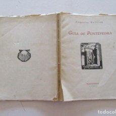 Libros antiguos: J. FILGUEIRA VALVERDE GUÍA DE PONTEVEDRA. RM87126. Lote 128992491