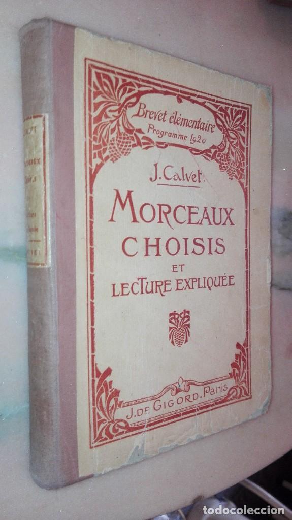 MORCEAUX CHOISIS ET LECTURE EXPLIQUE / J CALVET, (Libros Antiguos, Raros y Curiosos - Otros Idiomas)