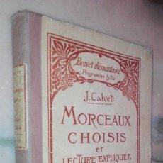 Libros antiguos: MORCEAUX CHOISIS ET LECTURE EXPLIQUE / J CALVET, . Lote 129068991