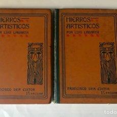 Libros antiguos: HIERROS ARTÍSTICOS. 2 TOMOS. LUIS LABARTA 1901. FORJA. HIERROS. MODERNISMO. Lote 129080100