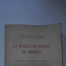 Libros antiguos: LA HUELLA DE ESPAÑA EN AMÉRICA. RAFAEL ALTAMIRA Y CREVEA EDITORIAL REUS 1924. Lote 148262465