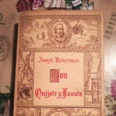 Libros antiguos: DON QUIJOTE Y FAUSTO - JOSEPH BICKERMANN - 1ª EDICIÓN 1932. Lote 129098567