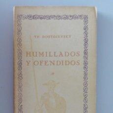 Libros antiguos: TH. DOSTOIEVSKY // HUMILLADOS Y OFENDIDOS // TOMO I // LAS CIEN MEJORES OBRAS LITERATURA UNIVERSAL. Lote 129099591