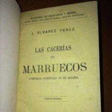 Libros antiguos: LAS CACERIAS EN MARRUECOS. CAZA. Lote 129136483