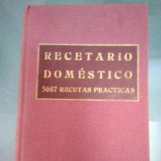 Libros antiguos: RECETARIO DOMÉSTICO, 5667 RECETAS PRÁCTICAS (PARECE REENCUADERNACIÓN DE LA EDICIÓN 1911). SIN REFERE. Lote 129209883