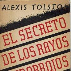 Libros antiguos: EL SECRETO DE LOS RAYOS INFRARROJOS, POR ALEXIS TOLSTOI. AÑO 1931 (15.4). Lote 129214415