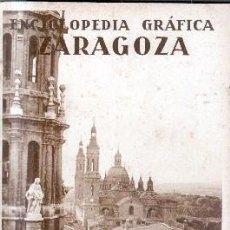 Livros antigos: ENCICLOPEDIA GRAFICA ZARAGOZA. A-LARAG-056,2. Lote 129214859