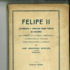 Libros antiguos: FELIPE II CALUMNIADO Y VINDICADO SOBRE PUNTOS DE HACIENDA. JOSÉ FERNÁNDEZ MONTAÑA. Lote 129224795
