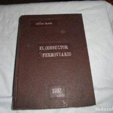 Libros antiguos: EL CONSULTOR FERROVIARIO 1932.ALFONSO IMEDIO DIAZ. Lote 129248475
