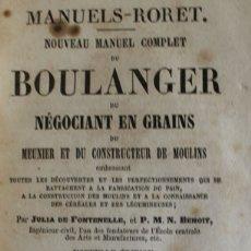 Libros antiguos: NOUVEAU MANUEL COMPLET DU BOULANGER, DU NÉGOCIANT EN GRAINS, DU MEUNIER ET DU CONSTRUCTEUR DE.... Lote 123189431