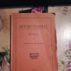 Libros antiguos: ARTURO STANDLEY - MARTÍN MARÍAS MAGRIÑÁ - TARRAGONA 1921 - DEDICADO POR EL AUTOR. Lote 129252823