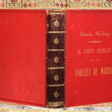 Alte Bücher: EL CUERPO COLEGIADO DE LA NOBLEZA DE MADRID · GARCÍA RODRIGO 1884 · AUTÓGRAFO. Lote 129304839