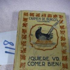 Libros antiguos: ¿QUIERE USTED COMER BIEN? - CARMEN DE BURGOS. Lote 129315267