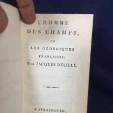 Libros antiguos: HOMME DES CHAMPS OU GEORGIQUES FRANÇAISES 1800 STRASBOURG IMP LEVRAULT DELILLE 17X10CMS. Lote 129353971