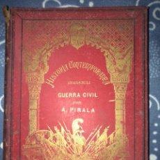 Libros antiguos: HISTORIA CONTEMPORÁNEA SEGUNDA PARTE DE LA GUERRA CIVIL ANALES DESDE 1893 TOMO 4 POR PIRALA ANTONIO. Lote 129383647