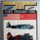 Libros antiguos: AVIACION MUNDIAL EN ESPAÑA, AVIONES AMERICANOS Y RUSOS (ED. SILEX 1985). Lote 129393647