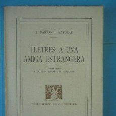Libros antiguos: LLETRES A UNA AMIGA ESTRANGERA - J. FARRAN I MAYORAL - LA REVISTA, 1920, 1ª EDICIO (MOLT BON ESTAT). Lote 129429599