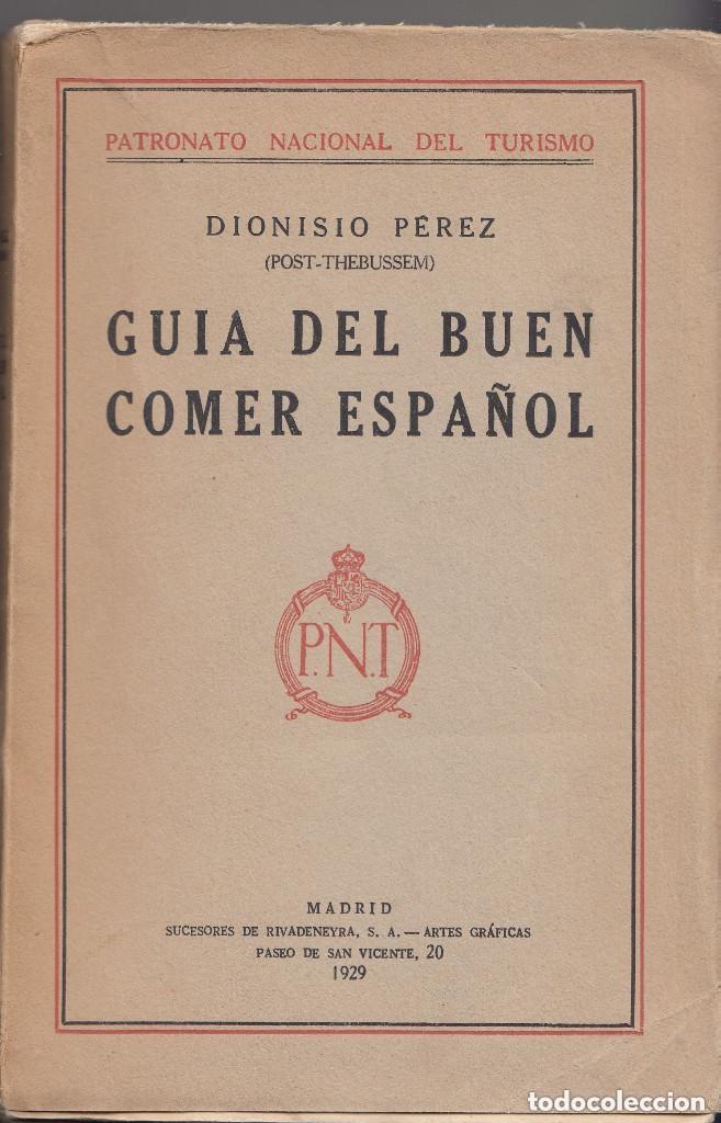 DIONISIO PÉREZ (POST-THEBUSSEM) : GUÍA DEL BUEN COMER ESPAÑOL. MADRID, 1929. GASTRONOMÍA (Libros Antiguos, Raros y Curiosos - Cocina y Gastronomía)