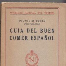 Libros antiguos: DIONISIO PÉREZ (POST-THEBUSSEM) : GUÍA DEL BUEN COMER ESPAÑOL. MADRID, 1929. GASTRONOMÍA. Lote 195180593
