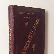Libros antiguos: LA MUJER EN EL HOGAR. (1ª ED. 1910. CARMEN DE BURGOS, COLOMBINE. (ECONOMÍA DOMÉSTICA, COCINA, ETC.. Lote 129484183