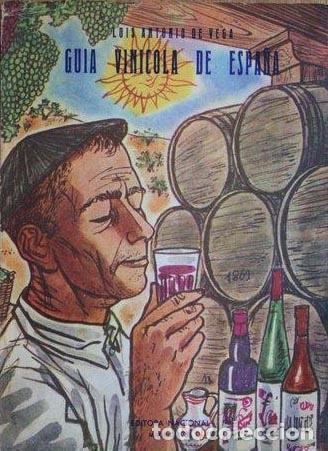 GUÍA VINÍCOLA DE ESPAÑA. (1ª ED. 1958). LUIS ANTONIO DE VEGA (LORENZO GOÑI). (Libros Antiguos, Raros y Curiosos - Cocina y Gastronomía)