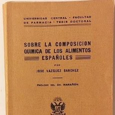 Libros antiguos: SOBRE LA COMPOSICIÓN QUÍMICA DE LOS ALIMENTOS ESPAÑOLES (1932) PAN D LIBRETA, QUESO D BURGOS, JUDÍAS. Lote 129523671